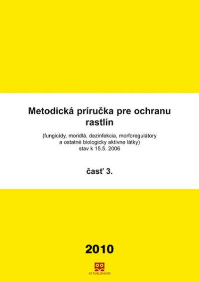 Metodická príručka pre ochranu rastlín, časť III – Fungicídy 2010
