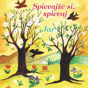 Spievajže si, spievaj – Hudobné CD Jar